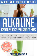 Alkaline Ketogenic Green Smoothies