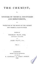 The Chemist ; Or, Reporter of Chemical Discoveries and Improvements