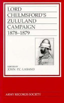 Lord Chelmsford S Zululand Campaign 1878 1879
