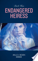 Endangered Heiress  Mills   Boon Heroes   Crisis  Cattle Barge  Book 2