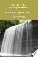 Climbing the Stairway to Heaven  A Year of Living Ecstatically