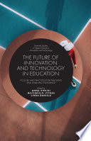 The Future of Innovation and Technology in Education