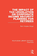 The Impact of Tax Legislation on Corporate Income Security Planning for Retirees