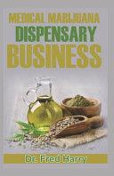 Medical Marijuana Dispensary Business