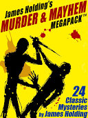 James Holding's Murder & Mayhem MEGAPACK TM: 24 Classic Mystery Stories and a Poem Pdf/ePub eBook