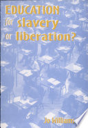 Education for Slavery Or Liberation