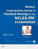 Mosby s Comprehensive Review of Practical Nursing for the NCLEX PN Examination Book