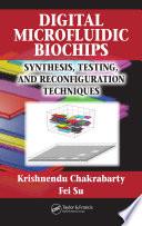 Digital Microfluidic Biochips Book