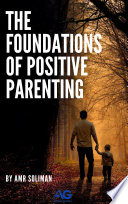 The foundations of positive parenting