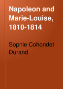 Napoleon and Marie Louise  1810 1814