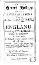The True Secret History the of the Lives and Reigns of All the Kings and Queens of England