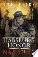 Habsburg Honor and Nazi Duty Book PDF