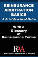 Reinsurance Arbitration Basics with a Glossary of Reinsurance Terms