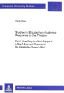 Studies in Elizabethan Audience Response to the Theatre Book