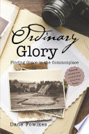 Ordinary Glory  Finding Grace in the Commonplace