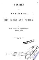 Memoirs of Napoleon  His Court and Family