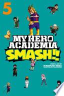 My Hero Academia: Smash!!, Vol. 5
