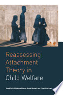 Reassessing Attachment Theory in Child Welfare