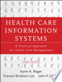 """Health Care Information Systems: A Practical Approach for Health Care Management"" by Karen A. Wager, Frances W. Lee, John P. Glaser"