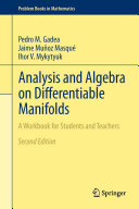 Analysis and Algebra on Differentiable Manifolds