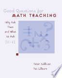 """""""Good Questions for Math Teaching: Why Ask Them and what to Ask, K-6"""" by Peter Sullivan, Pat Lilburn"""