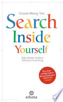 Search Inside Yourself  : Das etwas andere Glücks-Coaching