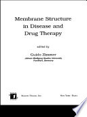 Membrane Structure in Disease and Drug Therapy