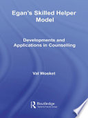 """""""Egan's Skilled Helper Model: Developments and Implications in Counselling"""" by Val Wosket"""