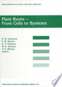 Plant Roots - From Cells to Systems