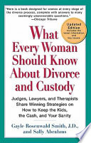 What Every Woman Should Know About Divorce and Custody (Rev)