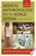 Medical Anthropology And The World System Critical Perspectives 3rd Edition
