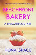 Beachfront Bakery: A Treacherous Tart (A Beachfront Bakery Cozy Mystery—Book 5)