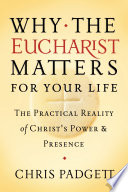 Why The Eucharist Matters For Your Life Book PDF