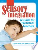 Sensory Integration  : A Guide for Preschool Teachers