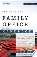"""The Complete Family Office Handbook: A Guide for Affluent Families and the Advisors Who Serve Them"" by Kirby Rosplock"
