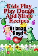 Kids Play     Play Dough And Slime Recipes