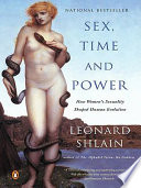 """Sex, Time, and Power: How Women's Sexuality Shaped Human Evolution"" by Leonard Shlain"