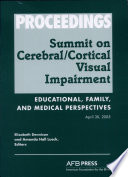 Proceedings Of The Summit On Cerebral Cortical Visual Impairment