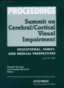 Proceedings of the Summit on Cerebral/Cortical Visual Impairment