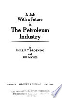A Job with a Future in the Petroleum Industry