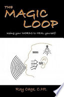 The Magic Loop  How to Use Your Words to Heal Yourself