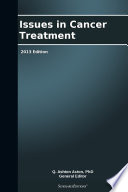 Issues in Cancer Treatment  2013 Edition