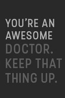 You're an Awesome Doctor Sleep Examinations Keep That Thing Up Pdf/ePub eBook