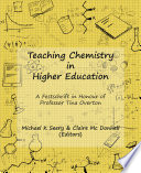 """""""Teaching Chemistry in Higher Education: A Festschrift in Honour of Professor Tina Overton"""" by Michael Seery, Claire Mc Donnell"""