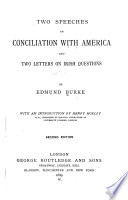 Two Speeches On Conciliation With America And Two Letters On Irish Questions
