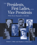 The Presidents First Ladies And Vice Presidents