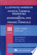 Illustrated Handbook of Physical-Chemical Properties and Environmental Fate for Organic Chemicals