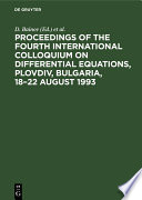 Proceedings of the Fourth International Colloquium on Differential Equations, Plovdiv, Bulgaria, 18–22 August 1993