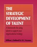 The Strategic Development of Talent