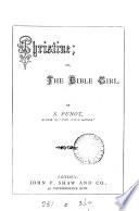 Christine; or, The Bible girl